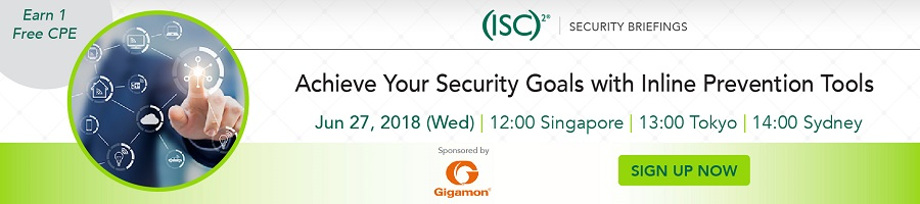 (ISC)² APAC Webinar: Achieve Your Security Goals with Inline Prevention Tools