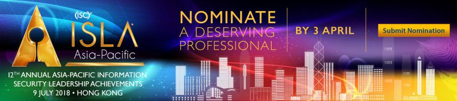 (ISC)²第十二届年度亚太区ISLA表彰计划提名征集开始啦!4月3日截止,提名从速!