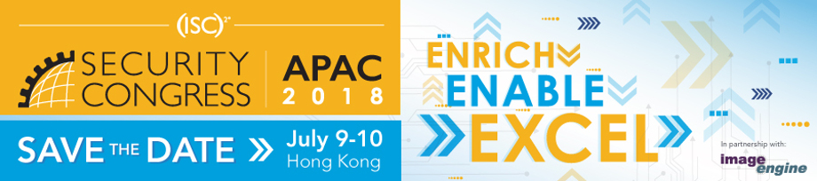 2018年(ISC)² 亚太信息安全峰会(Security Congress APAC 2018)将于今年7月9-10日在香港隆重召开