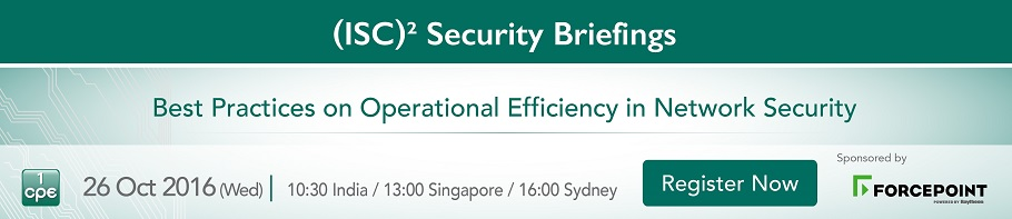 "(ISC)² 亚太信息安全Webinar讲座 - 10月26日 Forcepoint 专家分享 ""网络安全高效运营的最佳实践"",欢迎注册参加!"