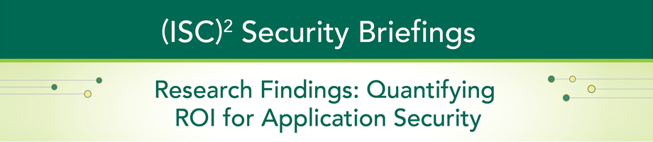 (ISC)² APAC Webinar:Quantifying ROI for Application Security