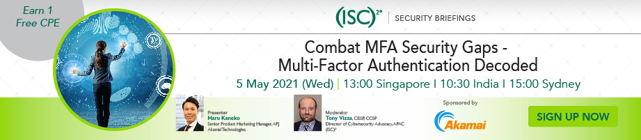 (ISC)² APAC Webinar: Combat MFA Security Gaps - Multi-Factor Authentication Decoded