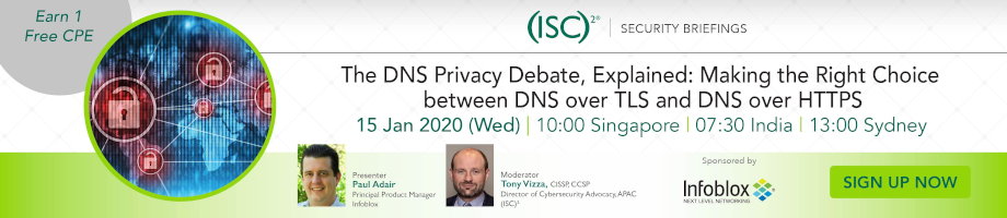 (ISC)² APAC Webinar: The DNS Privacy Debate, Explained