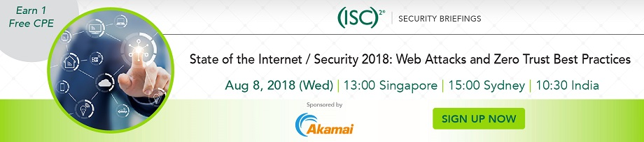 (ISC)² APAC Webinar: State of the Internet / Security 2018: Web Attacks and Zero Trust Best Practices