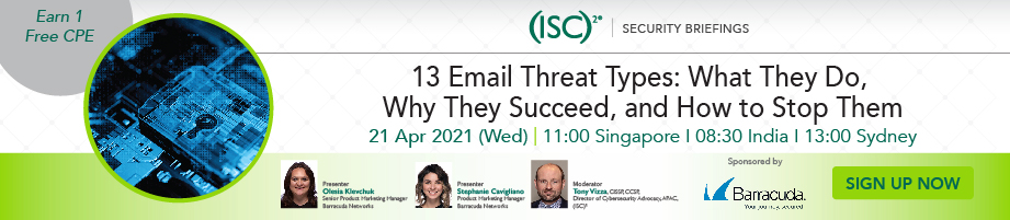 (ISC)² APAC Webinar: 13 Email Threat Types: What They Do, Why They Succeed, and How to Stop Them