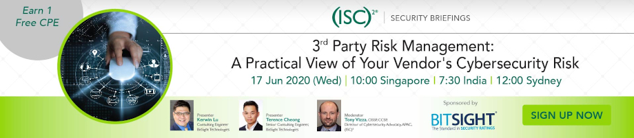 (ISC)² APAC Webinar: 3rd Party Risk Management: A Practical View of Your Vendor's Cybersecurity Risk