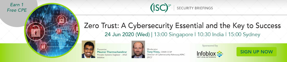 (ISC)² APAC Webinar: Zero Trust: A Cybersecurity Essential and the Key to Success
