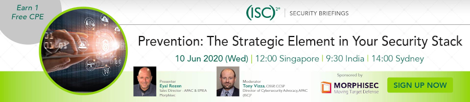 (ISC)² APAC Webinar: Prevention: The Strategic Element in Your Security Stack