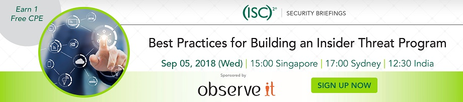 (ISC)² APAC Webinar: Best Practices for Building an Insider Threat Program