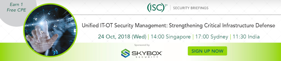 (ISC)² APAC Webinar: Unified IT-OT Security Management: Strengthening Critical Infrastructure Defense